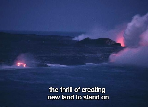 5-24 the thrill of creating new land to stand on